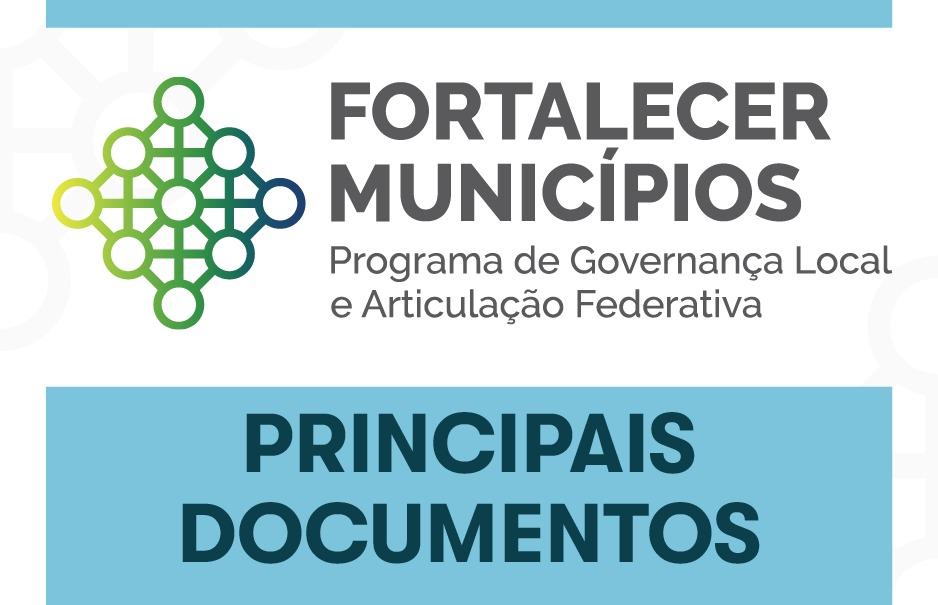 Produtos: Projeto de Fortalecimento dos Municípios - União Europeia, IBAM e FNP