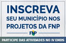Inscrição de municípios nos projetos FNP