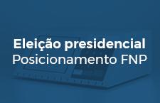 Eleição presidencial Posicionamento FNP